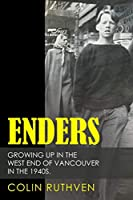 Enders: Growing Up in the West End of Vancouver in the 1940s