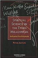 Spiritual Science in the Third Millennium: Intellectuality Versus Anthroposophy