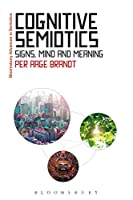 Cognitive Semiotics: Signs, Mind, and Meaning (Bloomsbury Advances in Semiotics)