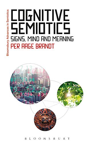 Compare Textbook Prices for Cognitive Semiotics: Signs, Mind, and Meaning Bloomsbury Advances in Semiotics  ISBN 9781350143302 by Brandt, Per Aage,Bouissac, Paul