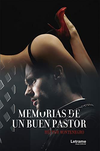 Memorias de un buen pastor de Héctor Montenegro