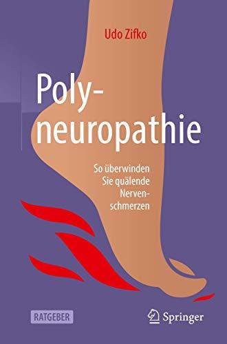 Polyneuropathie: So überwinden Sie quälende Nervenschmerzen