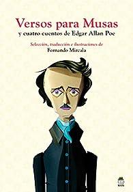 Versos para musas y cuatro cuentos de Edgar Allan Poe par Edgar Allan Poe