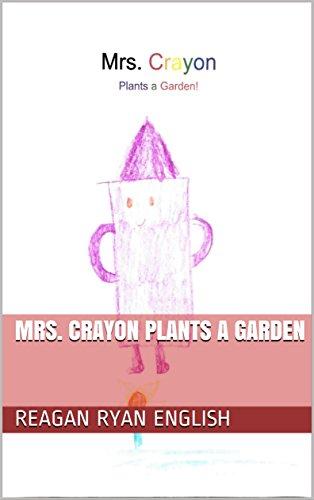 Mrs. Crayon Plants a Garden (English Edition)