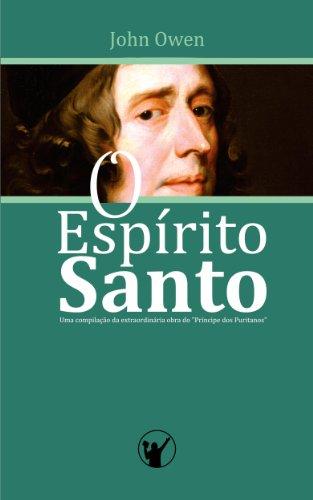 """O Espírito Santo: Uma compilação da extraordinária obra do """"Príncipe dos Puritanos"""""""