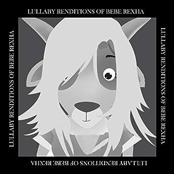 Lullaby Renditions of Bebe Rexha