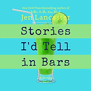 Stories I'd Tell in Bars                   Written by:                                                                                                                                 Jen Lancaster                               Narrated by:                                                                                                                                 Jen Lancaster,                                                                                        John Fletcher                      Length: 8 hrs and 27 mins     Not rated yet     Overall 0.0