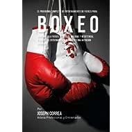 El Programa Completo de Entrenamiento de Fuerza para Boxeo: Incremente la fuerza, velocidad,...