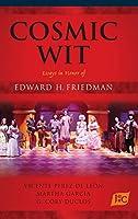 Cosmic Wit: Essays in Honor of Edward H. Friedman (Homenajes)