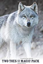 Two Toes and the Magic Pack: A Story of Wolves and Humans