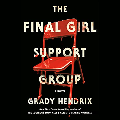 The Final Girl Support Group Audiobook By Grady Hendrix cover art
