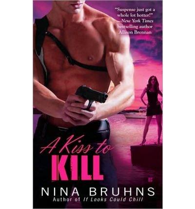 [A Kiss to Kill] [by: Nina Bruhns]