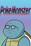 PokeMonster Troll Book: For Kids, Teens and Adults, 2232+ Funny and Hilarious, Jokes, Humor, Trolls, Epic Fails, Cute, Spoof, Parody, Funny Faces, Comedy (English Edition)