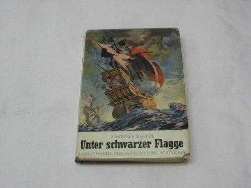 Unter schwarzer Flagge - Ein Jungenroman um Claus Störtebeker
