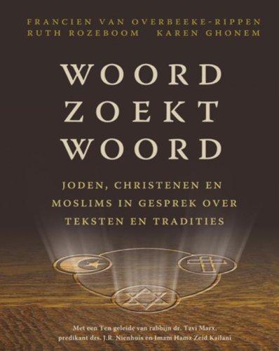 Woord zoekt Woord: joden, christenen en moslims in gesprek over tekst en traditie