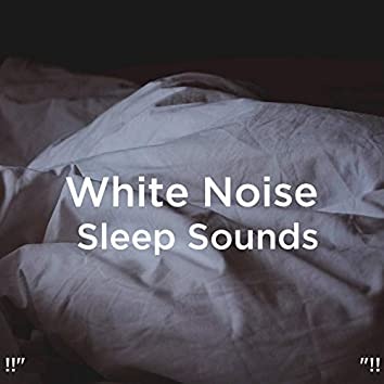 "!!"" White Noise Sleep Sounds ""!!"