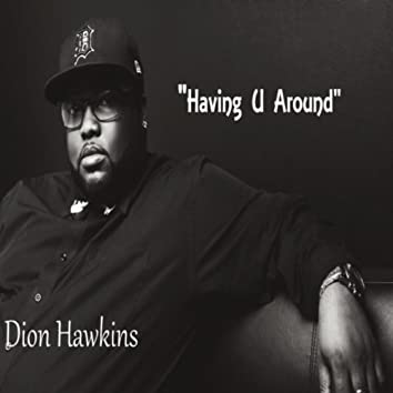 Having U Around