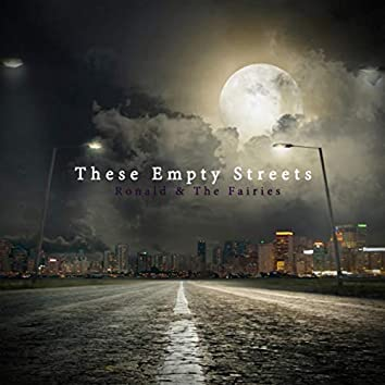 These Empty Streets