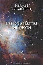 Les 15 Tablettes de Thoth de Hermès Trismégiste