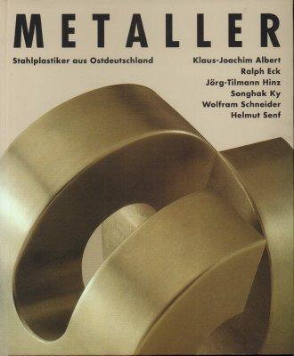 Metaller Stahlplastiker aus Ostdeutschland - Ausstellung im Kunstpalast Düsseldorf vom 15.6. bis 24.7.1994