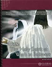 Acts: The Holy Spirit at Work in Believers, An Independent-Study Textbook (Berean School of the Bible)