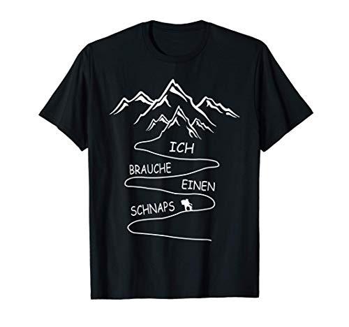 Ich Brauche Einen Schnaps - Alpen Berg Wandern Trekking T-Shirt