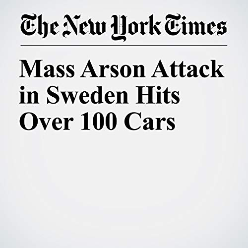 Mass Arson Attack in Sweden Hits Over 100 Cars copertina