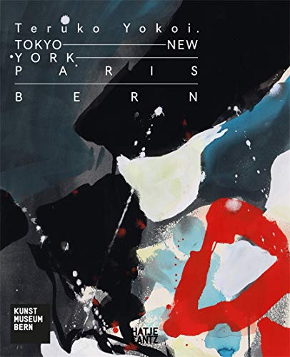 Teruko Yokoi: Tokyo - New York - Paris - Bern (Zeitgenössische Kunst) - Partnerlink