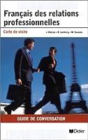 Francais Des Relations Professionnelles - Carte De Visite: Livret D'Expressions: Guide De Conversation