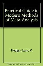 Practical Guide to Modern Methods of Meta-Analysis