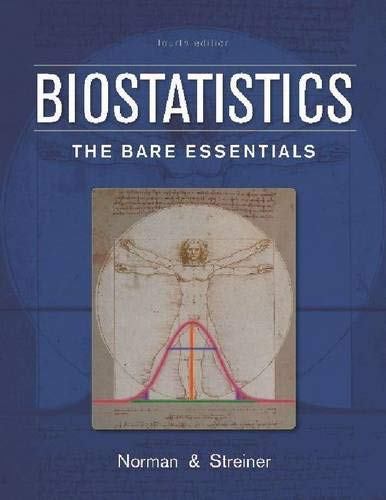 Compare Textbook Prices for Biostatistics: The Bare Essentials 4 Edition ISBN 9781607951780 by Norman, Geoffrey R.