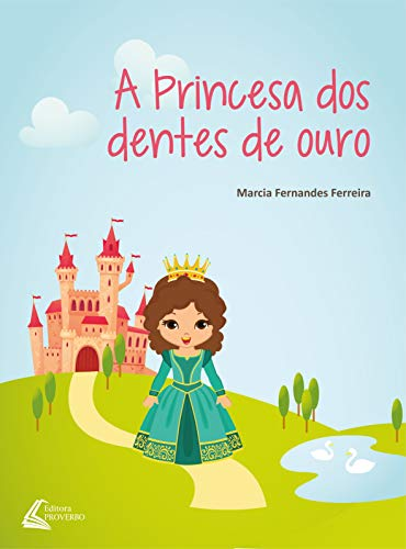 A Princesa dos Dentes de Ouro