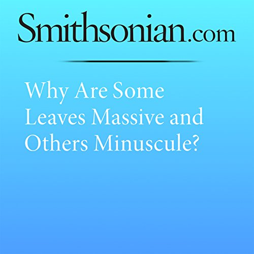 Why Are Some Leaves Massive and Others Minuscule? cover art