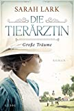 Die Tierärztin - Große Träume: Roman (Tierärztin-Saga, Band 1)