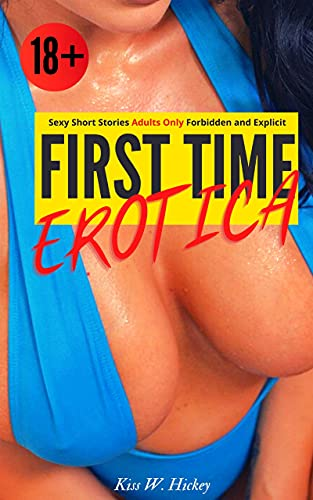 First Time Erotica: XXX Ѕhоrt Ѕtоrіеѕ Аdultѕ Оnly Dirty Tales for Spicy Moments with Aroused Milf Hard Bull and Sexy Couples (XXX Erotica Taboo Dirty Sex ... Women Rough Men Book 3) (English Edition)