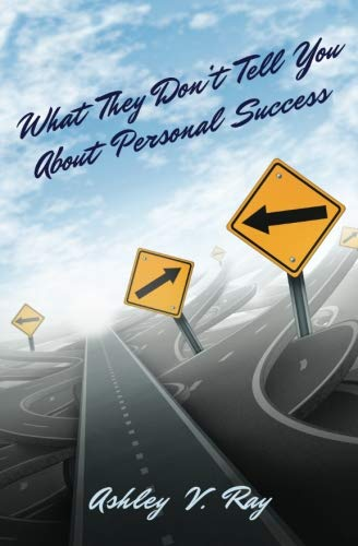 Compare Textbook Prices for What They Don't Tell You About Personal Success  ISBN 9781718873148 by Ray, Ashley V.
