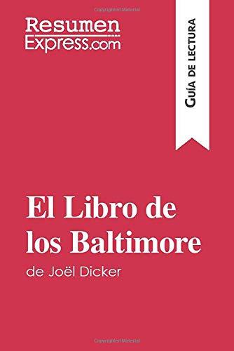 El Libro de los Baltimore de Joël Dicker (Guía de lectura): Resumen y análisis completo