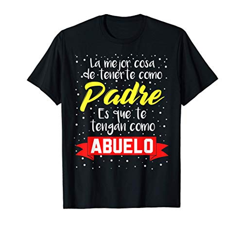 Camiseta para el Dia del Padre, Regalo para Abuelo y Papa Camiseta