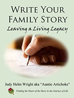 Write Your Family Story - Leaving a Living Legacy by [Judy H. Wright]