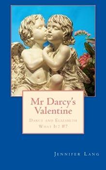 Paperback Mr Darcy's Valentine: Darcy and Elizabeth What If? #7 Book
