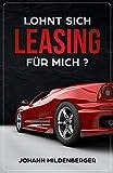Lohnt sich Leasing für mich ?