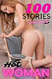Hot Woman: 100 Explicit Hardcore Taboo Adults Sex Tales for Hot Men Women and Couples (Erotic Short Stories Sexy XXX Forbidden Fantasies Book 11)