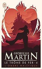 Le trône de fer, tome 4 - L'ombre maléfique de George R.R. Martin