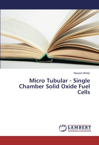 Akhtar, N: Micro Tubular - Single Chamber Solid Oxide Fuel C