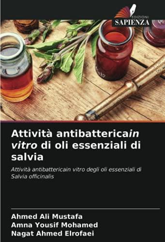 Attività antibattericain vitro di oli essenziali di salvia: Attività antibattericain vitro degli oli essenziali di Salvia officinalis