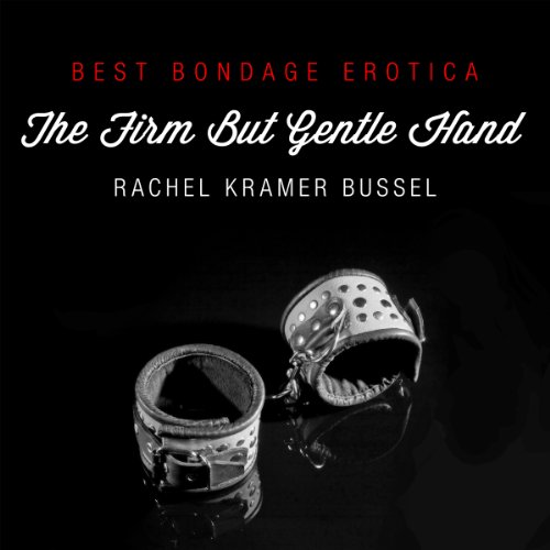 Best Bondage Erotica 2013: The Firm but Gentle Hand cover art