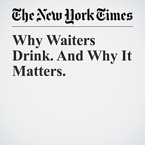 Why Waiters Drink. And Why It Matters. copertina