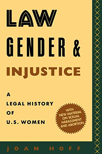 Compare Textbook Prices for Law, Gender, and Injustice: A Legal History of U.S. Women Feminist Crosscurrents, 1 Revised Edition ISBN 9780814735091 by Hoff, Joan