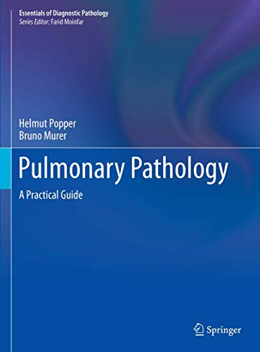 Compare Textbook Prices for Pulmonary Pathology: A Practical Guide Essentials of Diagnostic Pathology 1st ed. 2020 Edition ISBN 9783030226626 by Popper, Helmut,Murer, Bruno,Moinfar, Farid