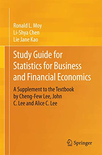 Compare Textbook Prices for Study Guide for Statistics for Business and Financial Economics: A Supplement to the Textbook by Cheng-Few Lee, John C. Lee and Alice C. Lee 2015 Edition ISBN 9783319119960 by Moy, Ronald L. L.,Chen, Li-Shya,Kao, Lie Jane